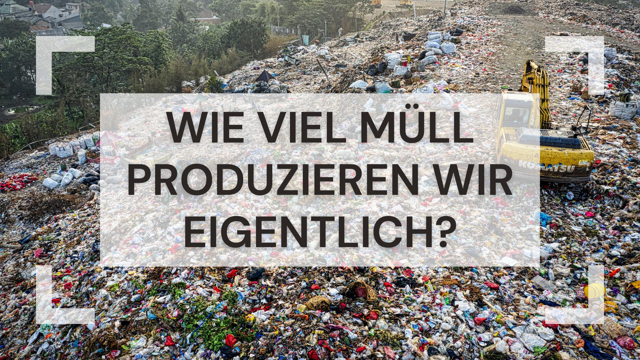 Wie viel Müll produzieren wir eigentlich?-2